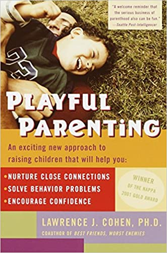 Playful Parenting by Lawrence Cohen